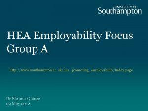 HEA Employability Focus Group A http www southampton