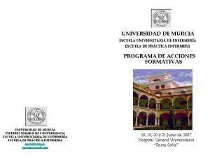 UNIVERSIDAD DE MURCIA ESCUELA UNIVERSITARIA DE ENFERMERA ESCUELA