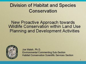Division of Habitat and Species Conservation New Proactive