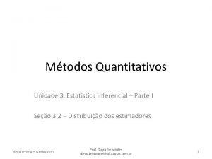 Mtodos Quantitativos Unidade 3 Estatstica inferencial Parte I
