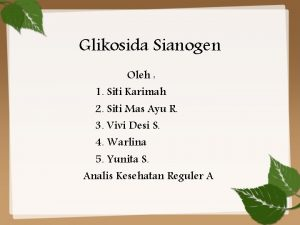 Glikosida Sianogen Oleh 1 Siti Karimah 2 Siti