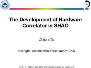 The Development of Hardware Correlator in SHAO Zhijun