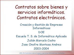 Contratos sobre bienes y servicios informticos Contratos electrnicos
