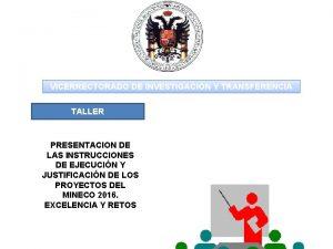 VICERRECTORADO DE INVESTIGACIN Y TRANSFERENCIA TALLER PRESENTACION DE
