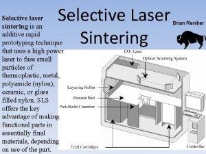 Selective Laser Sintering Selective laser sintering is an