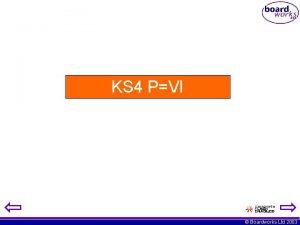 KS 4 PVI Boardworks Ltd 2003 PIV We