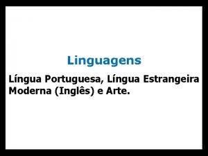 Linguagens Lngua Portuguesa Lngua Estrangeira Moderna Ingls e