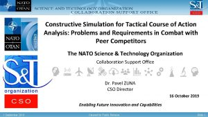 Constructive Simulation for Tactical Course of Action Analysis