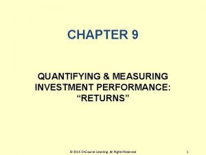 CHAPTER 9 QUANTIFYING MEASURING INVESTMENT PERFORMANCE RETURNS 2014