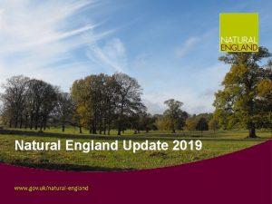 Natural England Update 2019 Natural Englands Role Natural