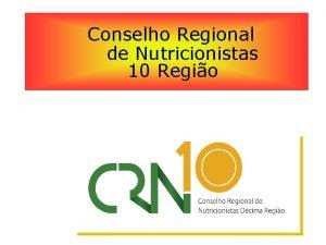 Conselho Regional de Nutricionistas 10 Regio Sistema CFNCRNS