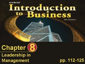Chapter 8 Leadership in Management pp 112 125