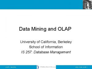 Data Mining and OLAP University of California Berkeley