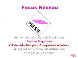 Focus Rseau Au moment o se droule lopration