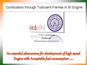 Combustion through Turbulent Flames in SI Engine P