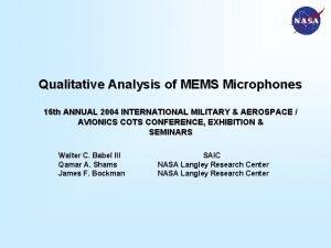Qualitative Analysis of MEMS Microphones 16 th ANNUAL