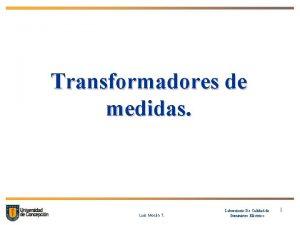 Transformadores de medidas Luis Morn T Laboratorio De