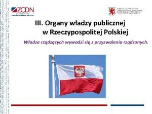 III Organy wadzy publicznej w Rzeczypospolitej Polskiej Wadza
