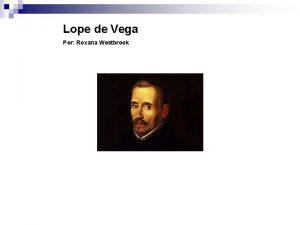 Lope de Vega Por Roxana Westbrook Lope Felix