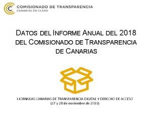 DATOS DEL INFORME ANUAL DEL 2018 DEL COMISIONADO