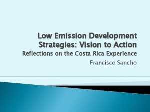 Low Emission Development Strategies Vision to Action Reflections