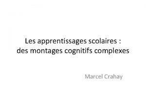 Les apprentissages scolaires des montages cognitifs complexes Marcel