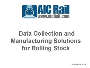 Data Collection and Manufacturing Solutions for Rolling Stock