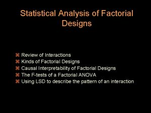 Statistical Analysis of Factorial Designs z Review of
