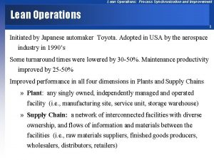 Lean Operations Process Synchronization and Improvement Lean Operations