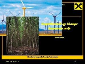 Raiffeisen Energiaszolgltat Kft Energialtetvnyek egy lehetsges finanszrozsi mdja