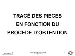 TRAC DES PIECES EN FONCTION DU PROCEDE DOBTENTION
