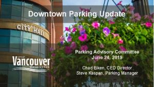 Downtown Parking Update Parking Advisory Committee June 24