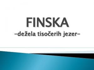 FINSKA deela tisoerih jezer OSNOVNI PODATKI Uradno ime