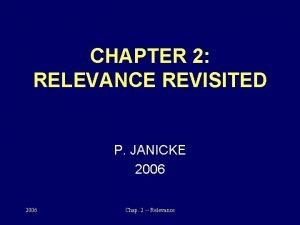 CHAPTER 2 RELEVANCE REVISITED P JANICKE 2006 Chap