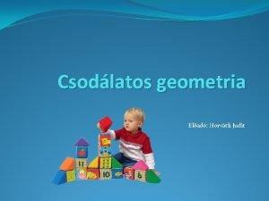Csodlatos geometria Elad Horvth Judit Varga Tams zenete