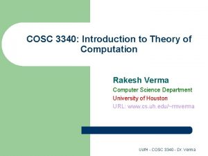 COSC 3340 Introduction to Theory of Computation Rakesh