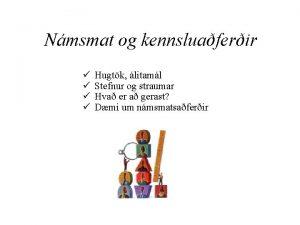 Nmsmat og kennsluaferir Hugtk litaml Stefnur og straumar