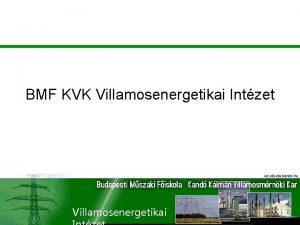 BMF KVK Villamosenergetikai Intzet Villamosenergetikai Oktatsi tevkenysg hagyomnyos