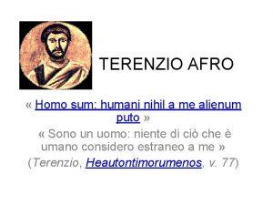 TERENZIO AFRO Homo sum humani nihil a me