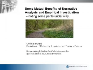 Some Mutual Benefits of Normative Analysis and Empirical