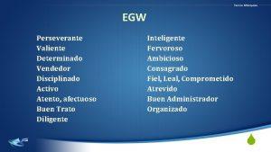 EGW Perseverante Valiente Determinado Vendedor Disciplinado Activo Atento