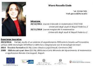 Marro Rossella Giada Tel 3245647691 Mail giaroxelhotmail it