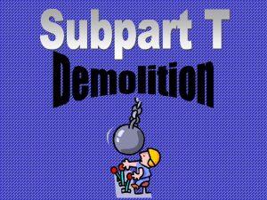 Demolition Operations 1926 850 Preparatory operations 1926 851