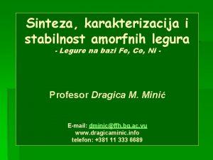 Sinteza karakterizacija i stabilnost amorfnih legura Legure na