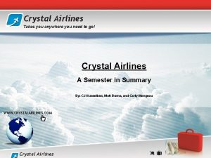 Crystal Airlines Takes you anywhere you need to