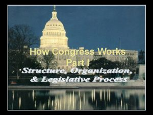 How Congress Works Part I Whos in Congress