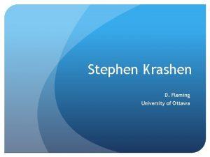 Stephen Krashen D Fleming University of Ottawa Stephen