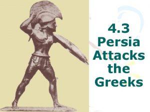4 3 Persia Attacks the Greeks The Persian
