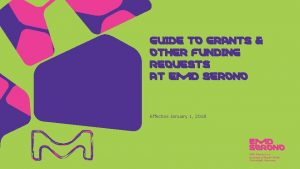 GUIDE TO GRANTS OTHER FUNDING REQUESTS AT EMD
