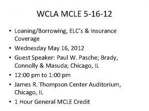 WCLA MCLE 5 16 12 LoaningBorrowing ELCs Insurance